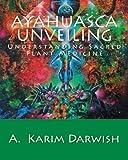 Ayahuasca Unveiling: Understanding Sacred Plant Medicine
