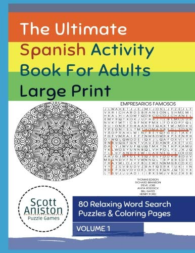 The Ultimate Spanish Activity Book For Adults Large Print: 80 Relaxing Word Search Puzzles & Coloring Pages: Volume 1 (Word Find and Activitiy Books in Spanish For Adults & Kids)