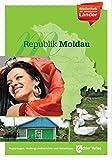 Bibliothek der unbekannten Länder: Republik Moldau: Ein Reisebuch -