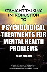 Straight Talking Introduction to Psychological Treatments for Mental Health Problems (Straight Talking Introductions)