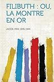 Cover of: Filibuth: Ou, La Montre En or | Max Jacob