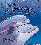 Finn, der kleine Delfin: und seine Mama