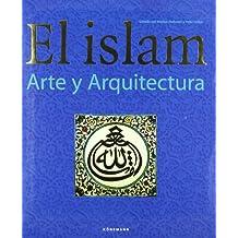 El Islam: Arte Y Cultura