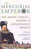 Image de The Mercurial Emperor: The Magic Circle of Rudolf II in Renaissance Prague