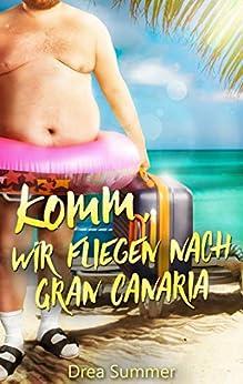 Komm, wir fliegen nach Gran Canaria von [Summer, Drea]