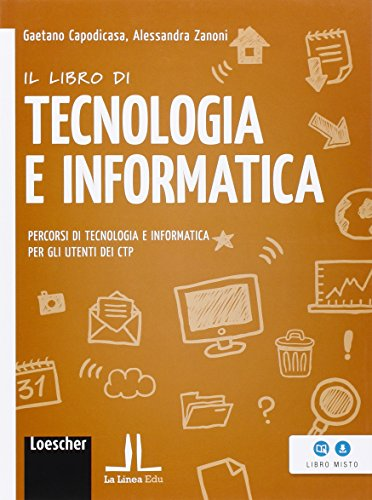 Il libro di tecnologia e informatica. percorsi di tecnologia e informatica per gli utenti dei ctp. per scuola media. con espansione online