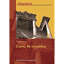 Cicero, De re publica (Classica / Kompetenzorientierte lateinische Lektüre)