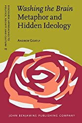 Washing the Brain - Metaphor and Hidden Ideology (Discourse Approaches to Politics, Society and Culture) by Andrew Goatly (2008-07-02)