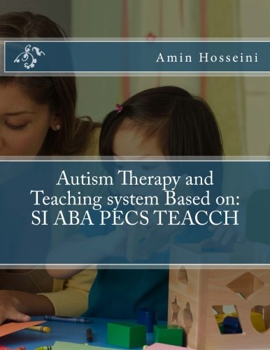 Autism Therapy and Teaching System Based on: Si Aba Pecs Teacch