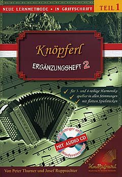 Knoepferl Ergaenzungsheft 2 - arrangiert für Steirische Handharmonika - Diat. Handharmonika - mit CD [Noten / Sheetmusic] Komponist: Thurner Peter + Rupprechter Josef
