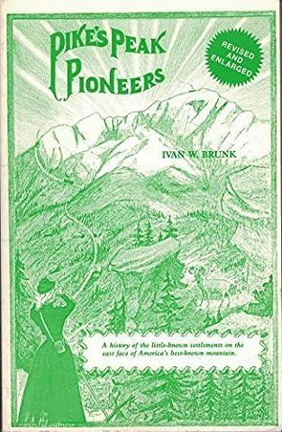 Pike's Peak pioneers by Ivan W Brunk (1989-01-01)