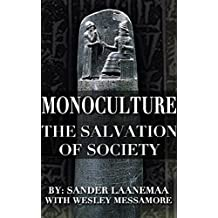 MonoCulture: The Salvation of Society (English Edition)