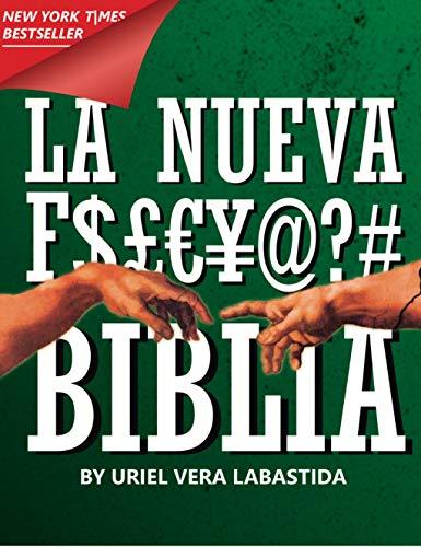 LA NUEVA F$£€¥@?# BIBLIA por URIEL VERA LABASTIDA