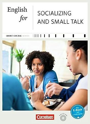 Short Course Series - Business Skills: B1-B2 - English for Socializing and Small Talk - Neue Ausgabe: Kursbuch mit
