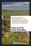 Gesammelte Schriften; III: Die Zigeuner Und Ihre Musik in Ungarn - Franz Liszt