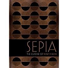 Sepia: The cuisine of Martin Benn