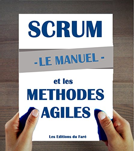 Manuel d'introduction à Scrum et aux méthodes agiles