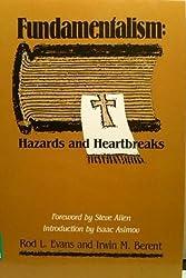 Fundamentalism: Hazards and Heartbreaks by Rod L. Evans (1988-12-02)