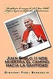 Juan Pablo II nos muestra el camino hacia la Santidad (Spanish Edition)