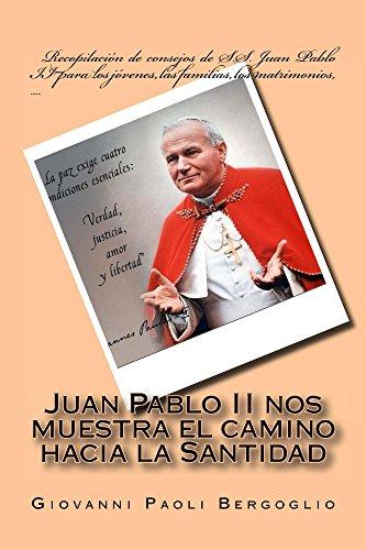 Juan Pablo II nos muestra el camino hacia la Santidad por Giovanni Bergoglio