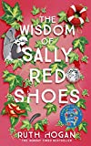 The Wisdom of Sally Red Shoes: The new novel from the author of The Keeper of Lost Things
