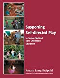 Supporting Self-directed Play in Steiner-Waldorf Early Childhood Education - Renate Long-Breipohl