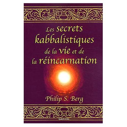Secrets kabbalistiques vie et réincarnation