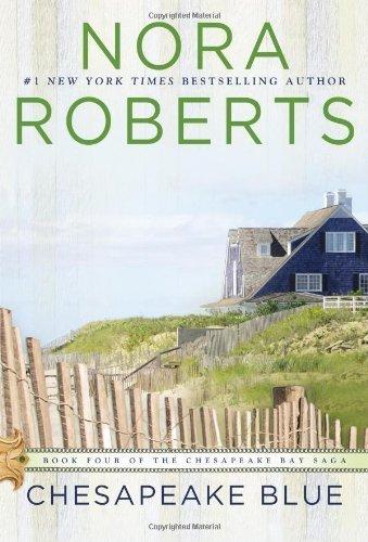 Chesapeake Blue: Book Four of the Chesapeake Bay Saga by Roberts, Nora (2013) Paperback
