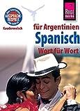 Reise Know-How Sprachführer Spanisch für Argentinien - Wort für Wort: Kauderwelsch-Band 84