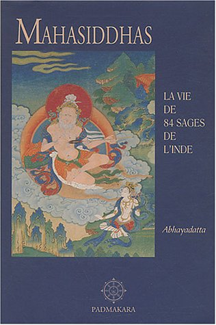 Mahasiddhas : La Vie de 84 sages de l'Inde