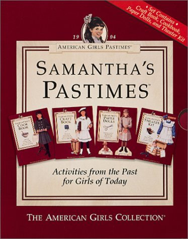 mes: Samantha's Pastimes (Cookbook, Craft Book, Paper Dolls, Theater Kit) by The American Girls Collection (1999-12-02) ()