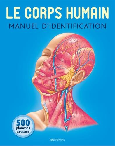 Le corps humain : Manuel d'identification