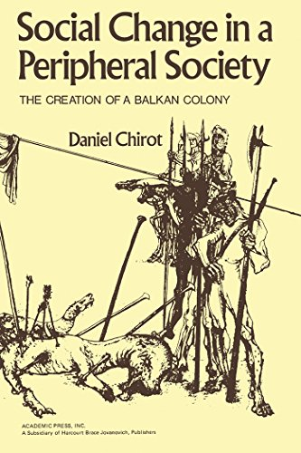 Social Change in a Peripheral Society: The Creation of a Balkan Colony (Studies in social discontinuity) (English Edition) por Daniel Chirot