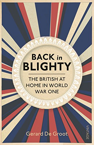 Back in Blighty: The British at Home in World War One