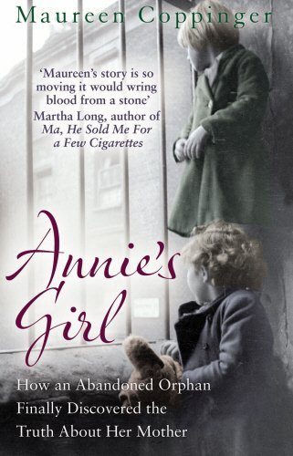 Annie's Girl: How an Abandoned Orphan Finally Discovered the Truth About Her Mother: Written by Maureen Coppinger, 2013 Edition, Publisher: Mainstream Publishing [Paperback]