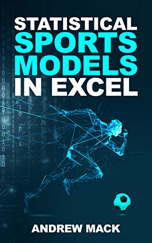 Statistical Sports Models in Excel (English Edition)
