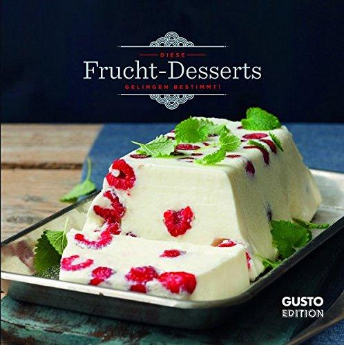 Frucht-Desserts: Diese Rezepte gelingen! (GUSTO Mini)