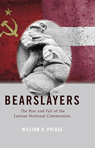 Bearslayers: The Rise and Fall of the Latvian National Communists (American University Studies Book 71) (English Edition) por William D. Prigge