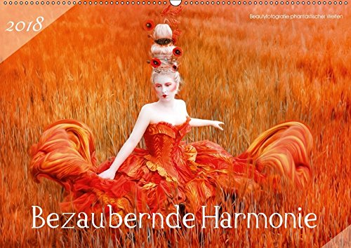 Bezaubernde Harmonie - Beautyfotografie phantastischer Welten (Wandkalender 2018 DIN A2 quer): Romantische Geschichten von der Harmonie zwischen Natur ... [Kalender] [Apr 09, 2017] HETIZIA, (Schönheit Kostüme Bezaubernde)