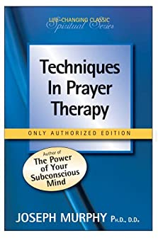 Techniques in Prayer Therapy by [Murphy, Dr. Joseph]