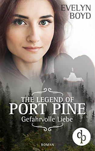 Buchseite und Rezensionen zu 'The Legend of Port Pine: Gefahrvolle Liebe: (Romance, Mystery, Liebe)' von Evelyn Boyd