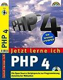Jetzt lerne ich PHP 4 Die OpenSource-Skriptsprache zur Programmierung dynamischer Webseiten