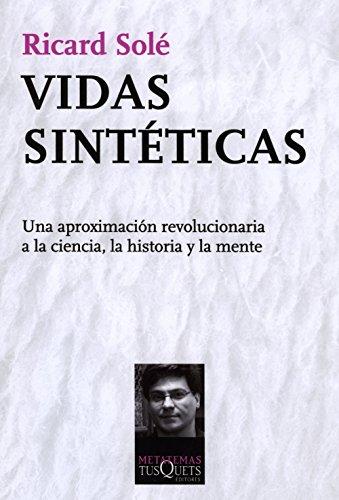 vidas-sinteticas-una-aproximacion-revolucionaria-a-la-ciencia-la-historia-y-la-mente-metatemas