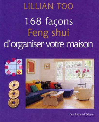 168 façons Feng Shui d'organiser votre maison par Lillian Too