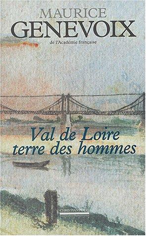 Val de Loire terre des hommes