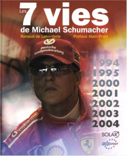 7 VIES DE MICHAEL SCHUMACHER