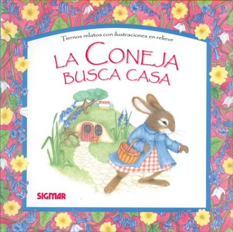 Coneja busca casa (CUENTOS EN RELIEVE) por Agustina Oliden