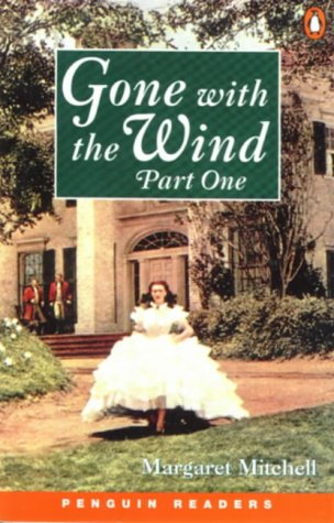 Gone with the Wind: Part 1 (Penguin Readers: Level 4 Series)