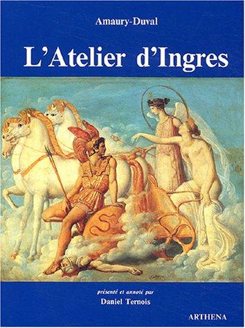 L'atelier d'Ingres : édition critique de l'ouvrage publié en 1878
