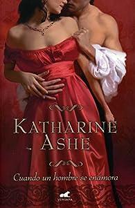 Cuando un hombre se enamora par Katharine Ashe